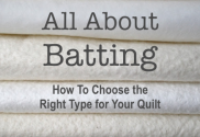 Quilt Batting: Get to know your wadding for Quilting