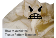 How to Avoid the Tissue Pattern Monster