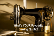 Sewing Quote - What's Your Favourite?