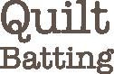 Quilt Batting